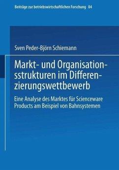 Markt- und Organisationsstrukturen im Differenzierungswettbewerb (eBook, PDF) - Schiemann, Sven Peder-Björn