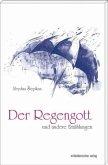 Der Regengott und andere Erzählungen (Mängelexemplar)