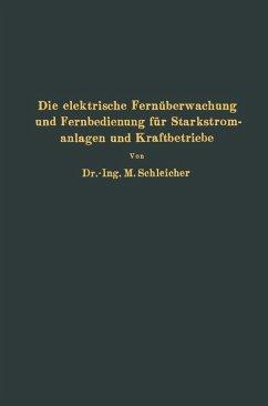 Die elektrische Fernüberwachung und Fernbedienung für Starkstromanlagen und Kraftbetriebe (eBook, PDF) - Schleicher, Na