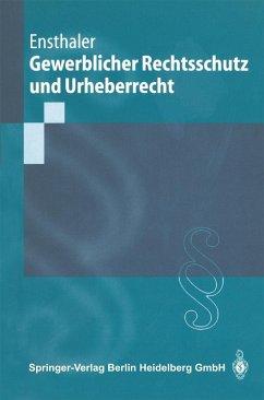 Gewerblicher Rechtsschutz und Urheberrecht (eBook, PDF) - Ensthaler, Jürgen