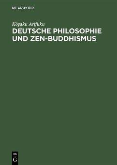 Deutsche Philosophie und Zen-Buddhismus (eBook, PDF) - Arifuku, Kogaku