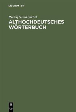 Althochdeutsches Wörterbuch (eBook, PDF) - Schützeichel, Rudolf
