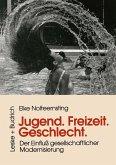 Jugend, Freizeit, Geschlecht (eBook, PDF)