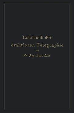 Lehrbuch der drahtlosen Telegraphie (eBook, PDF) - Rein, Hans; Wirtz, K.