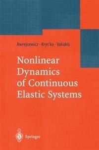 Nonlinear Dynamics of Continuous Elastic Systems (eBook, PDF) - Awrejcewicz, Jan; Krys'ko, Vadim Anatolevich; Vakakis, Alexander F.