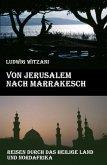 Von Jerusalem nach Marrakesch (eBook, ePUB)