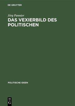 Das Vexierbild des Politischen (eBook, PDF) - Pannier, Jörg