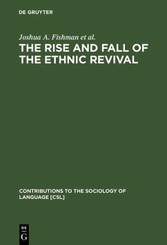 The Rise and Fall of the Ethnic Revival (eBook, PDF) - Fishman, Joshua A.; Gertner, Michael H.; Lowy, Esther G.; Milán, William G.