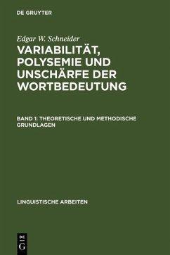 Variabilität, Polysemie und Unschärfe der Wortbedeutung (eBook, PDF) - Schneider, Edgar W.
