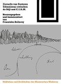 Cornelis van Eesteren. Urbanismus zwischen &quote;de Stijl&quote; und C.I.A.M. (eBook, PDF)