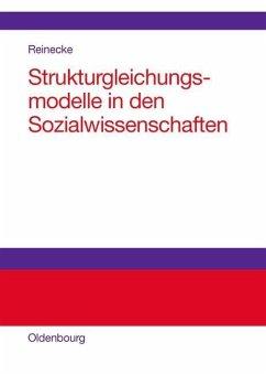Strukturgleichungsmodelle in den Sozialwissenschaften (eBook, PDF) - Reinecke, Jost