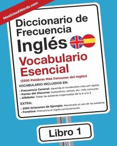 Diccionario de Frecuencia - Inglés - Vocabulario Esencial: Las 2500 Palabras Mas Comunes del Ingles ES MostUsedWords Author