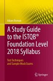 A Study Guide to the ISTQB® Foundation Level 2018 Syllabus