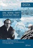 Eric Berne trifft Sigmund Freud - Transaktionsanalyse in Bewegung