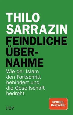 Feindliche Übernahme (eBook, PDF) - Sarrazin, Thilo