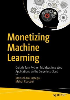 Monetizing Machine Learning - Amunategui, Manuel; Roopaei, Mehdi