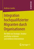Integration hochqualifizierter Migranten durch Organisationen (eBook, PDF)