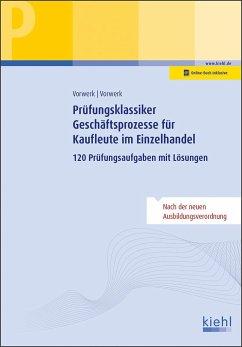 Prüfungsklassiker Geschäftsprozesse für Kaufleute im Einzelhandel - Vorwerk, Daniela;Vorwerk, Olaf