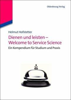 Dienen und leisten - Welcome to Service Science (eBook, PDF) - Hofstetter, Helmut