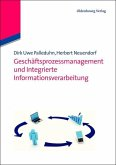 Geschäftsprozessmanagement und integrierte Informationsverarbeitung (eBook, PDF)