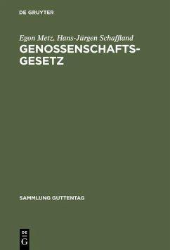 Genossenschaftsgesetz (eBook, PDF) - Metz, Egon; Schaffland, Hans-Jürgen