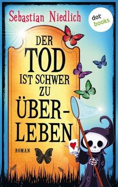 Der Tod ist schwer zu überleben (eBook, ePUB) - Niedlich, Sebastian