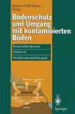 Bodenschutz und Umgang mit kontaminierten Böden (eBook, PDF)