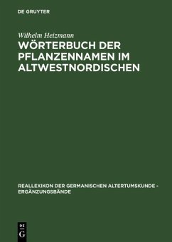 Wörterbuch der Pflanzennamen im Altwestnordischen (eBook, PDF) - Heizmann, Wilhelm