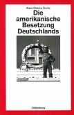 Die amerikanische Besetzung Deutschlands (eBook, PDF)
