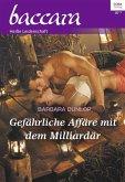 Gefährliche Affäre mit dem Milliardär / baccara Bd.2038 (eBook, ePUB)