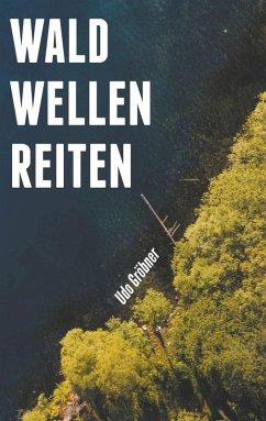 waldwellenreiten (eBook, ePUB) - Gröbner, Udo