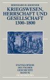 Kriegswesen, Herrschaft und Gesellschaft 1300-1800 (eBook, PDF)