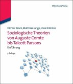 Soziologische Theorien von Auguste Comte bis Talcott Parsons (eBook, PDF)