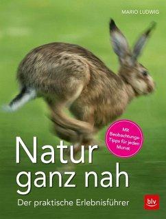 Natur ganz nah (Mängelexemplar) - Ludwig, Mario
