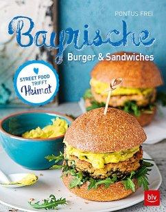 Bayrische Burger & Sandwiches (Mängelexemplar) - Frei, Pontus