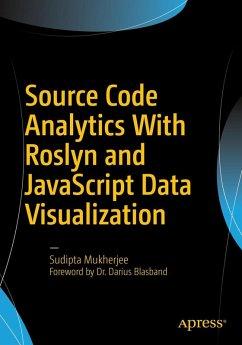 Source Code Analytics With Roslyn and JavaScript Data Visualization (eBook, PDF) - Mukherjee, Sudipta