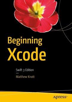Beginning Xcode (eBook, PDF) - Knott, Matthew