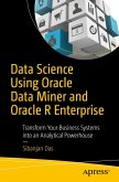 Data Science Using Oracle Data Miner and Oracle R Enterprise (eBook, PDF)