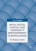 NGOs, Social Capital and Community Empowerment in Bangladesh (eBook, PDF)