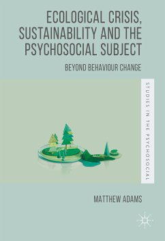 Ecological Crisis, Sustainability and the Psychosocial Subject (eBook, PDF)