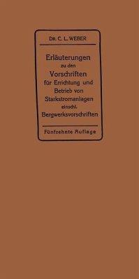 Erläuterungen zu den Vorschriften für die Errichtung und den Betrieb elektrischer Starkstromanlagen (eBook, PDF) - Weber, Carl Ludwig