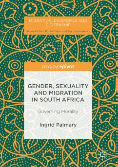 Gender, Sexuality and Migration in South Africa (eBook, PDF) - Palmary, Ingrid