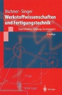 Werkstoffwissenschaften und Fertigungstechnik (eBook, PDF) - Ilschner, B.; Singer, Robert F.