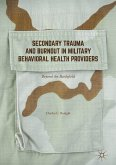 Secondary Trauma and Burnout in Military Behavioral Health Providers (eBook, PDF)