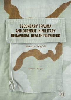 Secondary Trauma and Burnout in Military Behavioral Health Providers (eBook, PDF) - Benight, Charles C.