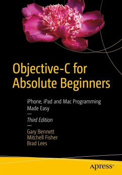Objective-C for Absolute Beginners (eBook, PDF) - Bennett, Gary; Lees, Brad; Fisher, Mitchell