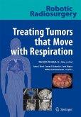Robotic Radiosurgery. Treating Tumors that Move with Respiration (eBook, PDF)