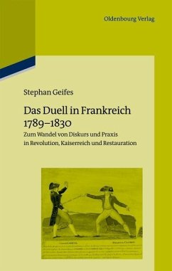 Das Duell in Frankreich 1789-1830 (eBook, PDF) - Geifes, Stephan