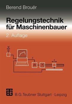 Regelungstechnik für Maschinenbauer (eBook, PDF) - Brouer, Berend