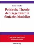 Politische Theorie der Gegenwart in achtzehn Modellen (eBook, PDF)